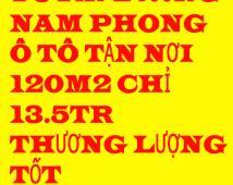 Bán đất đường Nam Phong 120m2 chỉ 13.5 tr/m2